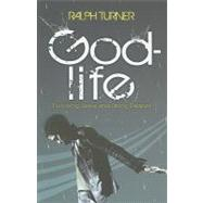 God-Life : Following Jesus and Going Deeper by Turner, Ralph, 9781905991150