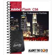 Adobe Flash CS6: The Professional Portfolio by Against The Clock, 9781936201150