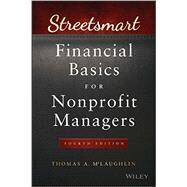 Streetsmart Financial Basics for Nonprofit Managers by McLaughlin, Thomas A., 9781119061151
