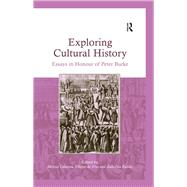 Exploring Cultural History: Essays in Honour of Peter Burke by Rubies; Joan-Pau, 9781138631151