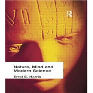 Nature, Mind and Modern Science by Harris, Errol E, 9781138871151