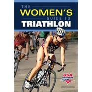 The Woman's Guide to Triathlon by USA Triathlon, 9781450481151