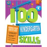 100 Kindergarten Skills by Thinking Kids; Carson-Dellosa Publishing Company, Inc., 9781483831152