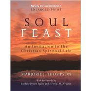 Soul Feast: An Invitation to the Christian Spiritual Life by Thompson, Marjorie J., 9780664261153