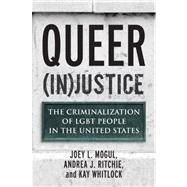Queer (In)Justice by MOGUL, JOEY L.RITCHIE, ANDREA J., 9780807051153