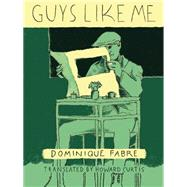 Guys Like Me by Fabre, Dominique; Curtis, Howard, 9781939931153