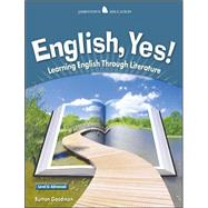English Yes! Level 6: Advanced Student Text Learning English Through Literature by Goodman, Burton, 9780078311154