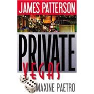 Private Vegas by Patterson, James; Paetro, Maxine, 9780316211154