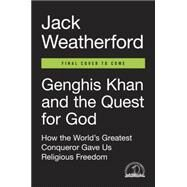 Genghis Khan and the Quest for God by Weatherford, Jack, 9780735221154
