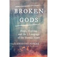 Broken Gods by POPCAK, GREG K. DR PHD, 9780804141154