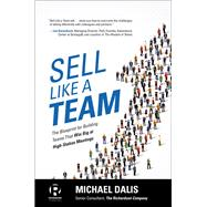 Sell Like a Team: The Blueprint for Building Teams that Win Big at High-Stakes Meetings by Dalis, Michael, 9781259861154
