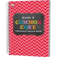 Common Core Assessment Record Book, Grade 4 by Carson-Dellosa Publishing Company, Inc., 9781483811154