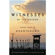 Witnesses of the Unseen by Boumediene, Lakhdar; Idir, Mustafa Ait; Norland, Daniel Hartnett; Rose, Jeffrey; List, Kathleen, 9781503601154