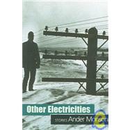 Other Electricities : Stories by Monson, Ander, 9781932511154