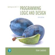 Starting Out with Programming Logic and Design by Gaddis, Tony, 9780134801155