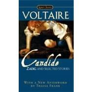 Candide, Zadig and Selected Stories by Voltaire, Francois; Frame, Donald M.; Iverson, John; Frank, Thaisa, 9780451531155