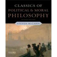 Classics of Political and Moral Philosophy by Cahn, Steven M., 9780199791156