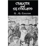 Chaucer And His England by Coulton,G. G., 9781138991156