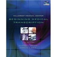 Hillcrest Medical Center : Beginning Medical Trascription by Ireland, Patricia; Stein, Carrie, 9781435441156