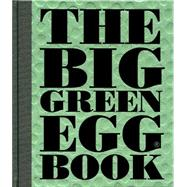 The Big Green Egg Book Cooking on the Big Green Egg by Koppes, Dirk, 9781449471156