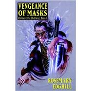 Vengeance of Masks by Edghill, Rosemary, 9781587151156