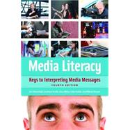 Media Literacy: Keys to Interpreting Media Messages by Silverblatt, Art; Smith, Andrew; Miller, Don; Smith, Julie; Brown, Nikole, 9781440831157