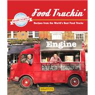 Food Truckin': Recipes from the World's Best Food Trucks by Graffito Books; Case, Natasha, 9781909051157