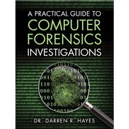 A Practical Guide to Computer Forensics Investigations by Hayes, Darren R., 9780789741158