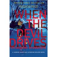 When the Devil Drives A Jasmine Sharp and Catherine McLeod Novel by Brookmyre, Christopher, 9780802121158