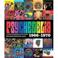 Psychedelia 101 Iconic Underground Rock Albums 1966–1970 by Jack, Richard Morton, 9781454921158