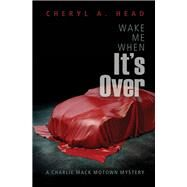 Wake Me When It's over by Head, Cheryl A., 9781612941158