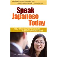 Speak Japanese Today : A Self-Study Course for Learning Everyday Spoken Japanese at Biggerbooks.com
