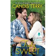 Truly Sweet by Terry, Candis, 9780062351159