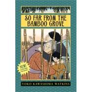 So Far from the Bamboo Grove by Watkins, Yoko Kawashima, 9780688131159
