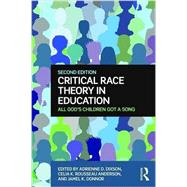Critical Race Theory in Education: All God's Children Got a Song by Dixson; Adrienne D., 9781138891159