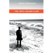 The Jekyl Island Club by Monahan, Brent, 9781681621159