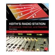Keith's Radio Station: Broadcast, Internet, and Satellite by Hendricks; John Allen, 9780240821160