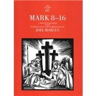 Mark 8-16 by Joel Marcus, 9780300141160