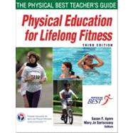 Physical Education for Lifelong Fitness: The Physical Best Teacher's Guide by National Association for Sport and Physical Education; Ayers, Suzan F.; Sariscsany, Mary Jo, 9780736081160