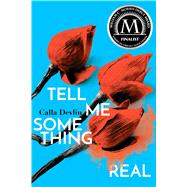 Tell Me Something Real by Devlin, Calla, 9781481461160