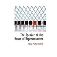 The Speaker of the House of Representatives by Follett, Mary Parker, 9780559001161