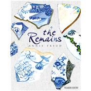 The Remains by Freud, Annie, 9781447271161