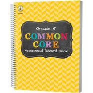 Common Core Assessment Record Book (Wt), Grade 5 by Carson-Dellosa Publishing Company, Inc., 9781483811161