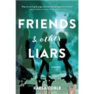 Friends & Other Liars by Coble, Kaela, 9781492651161