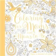 Coloring for Moms and Moms-to-be by Random House, 9781524701161