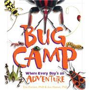 Bug Camp by Forrest, Tim; Hamel, Jen, 9781633221161