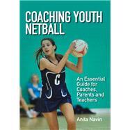 Coaching Youth Netball by Navin, Anita, 9781785001161