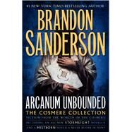 Arcanum Unbounded: The Cosmere Collection by Sanderson, Brandon, 9780765391162
