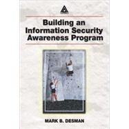 Building an Information Security Awareness Program by Desman; Mark B., 9780849301162