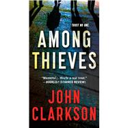 Among Thieves A Novel by Clarkson, John, 9781250081162